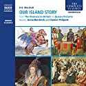 Our Island Story (Complete) Audiobook by H. E. Marshall Narrated by Daniel Philpott, Anna Bentinck