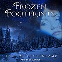 Frozen Footprints: Frozen Footprints, Book 1 Audiobook by Therese Heckenkamp Narrated by Em Eldridge