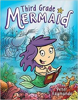 Third Grade Mermaid Peter Raymundo 9780545918169 Amazon Com Books
