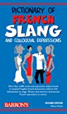 Dictionary of French Slang and Colloquial Expressions (Barron's Dictionaries of Foreign Language Slang)