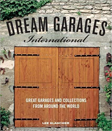 Téléchargez gratuitement des livres électroniques Dream Garages International: Great Gearhead Garages from Around the World by Klancher, Lee (2011) in French PDF