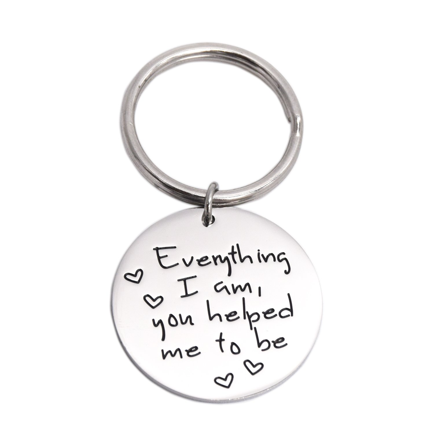 Everything I Am You Helped Me To Be Keychain Gift for Mum Mothers Day Gift LParkin B079-Everything