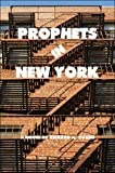 Prophets in New York, Richard A. Evans, 1424153905