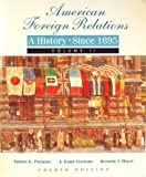 American Foreign Relations Vol. II : A History: Since 1895, Paterson, Thomas G. and Clifford, J. Garry, 0669351563
