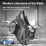 Wisdom Literature of the Bible | Fr. Michael D. Guinan OFM PhD