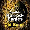 Old Bones Audiobook by Cynthia Harrod-Eagles Narrated by Terry Wale