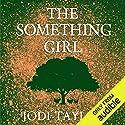 The Something Girl: The Frogmorton Farm Series, Book 2 Hörbuch von Jodi Taylor Gesprochen von: Lucy Price-Lewis