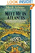 #6: Meet Me in Atlantis: Across Three Continents in Search of the Legendary Sunken City
