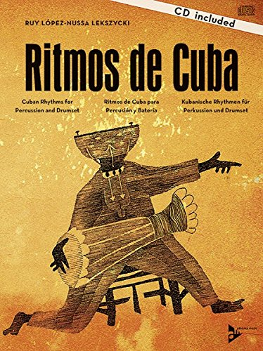 Ritmos de Cuba: Cuban Rhythms for Percussion and Drumset (English/German/Spanish Language Edition), Book & CD (Advance Music)
