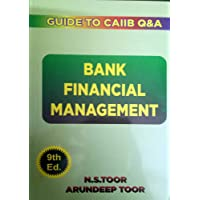 Skylark Publication's Bank Financial Management - Guide for CAIIB Q&A by N. S.Toor & Arundeep Toor (9TH EDITION )