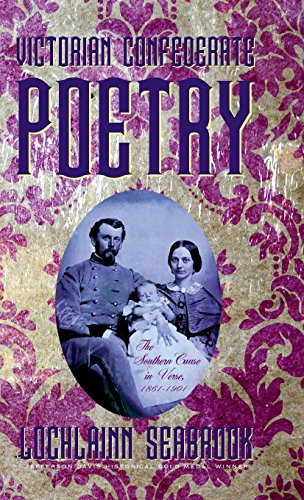 (Victorian Confederate Poetry: The Southern Cause in Verse, 1861-1901)