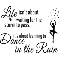 Wall Décor - Life Isn't About Waiting for The Storm to Pass Its Learning to Dance in The Rain Wall Decal, Vinyl Wall…