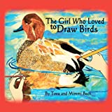 The Girl Who Loved to Draw Birds, Tova and Mimmi Beck, 1468098268