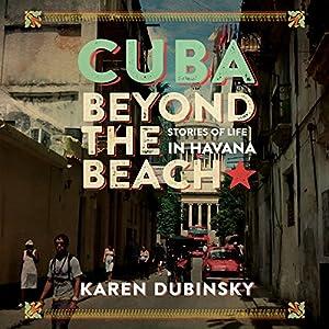 Cuba Beyond the Beach Audiobook