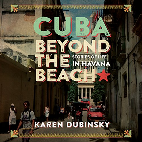 Cuba Beyond the Beach: Stories of Life in Havana Audiobook [Free Download by Trial] thumbnail