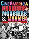 Murderers,Mobsters & Madmen: Assassinations