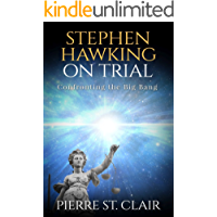 Stephen Hawking On Trial: Confronting the Big Bang (English Edition)