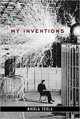 My Inventions: Nikola Tesla: 9781484127353: Amazon com: Books