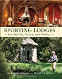 Sporting Lodges, J. C. Jeremy Hobson and David S. D. Jones, 184689168X