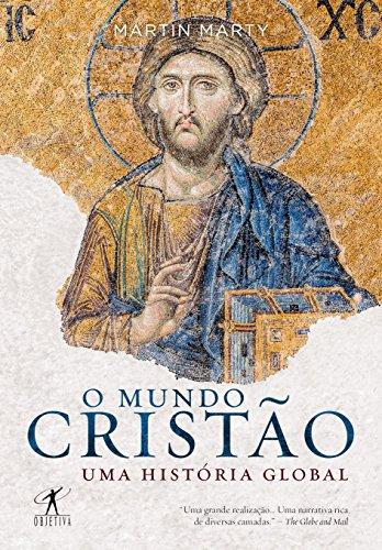 O Mundo Cristão. Uma História Global