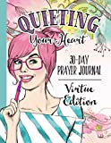Quieting Your Heart : Prayer Journal - Virtue Edition