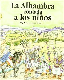 La Alhambra Contada A Los Niños por Ricardo Villa Real Molina