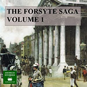 The Forsyte Saga, Volume 1 Audiobook
