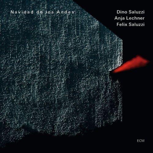 Navidad De Los Andes by Dino Saluzzi, Anja Lechner & Felix Saluzzi (2011) Audio CD by Unknown (0100-01-01)