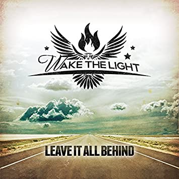 Leave It All Behind Wake The Light Amazonde Musik