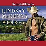 Wind River Rancher: Wind River, Book 2   Lindsay McKenna