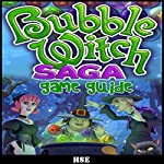 Bubble Witch Saga Game Guide |  HSE
