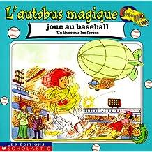 L'autobus magique joue au baseball