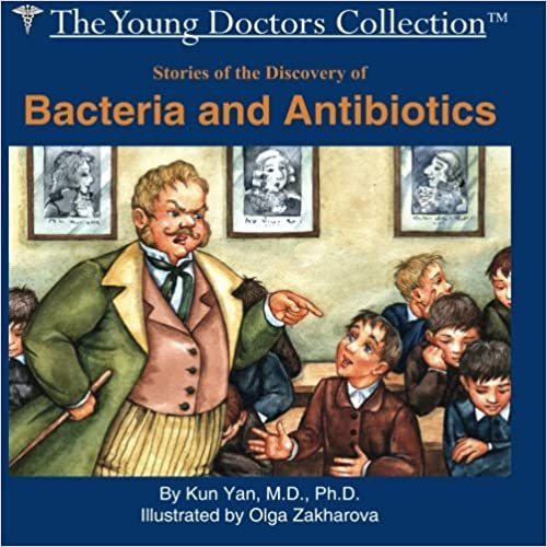 Stories of the Discovery of Bacteria and Antibiotics: The Young Doctors Collection by Kun Yan (2005-09-12)