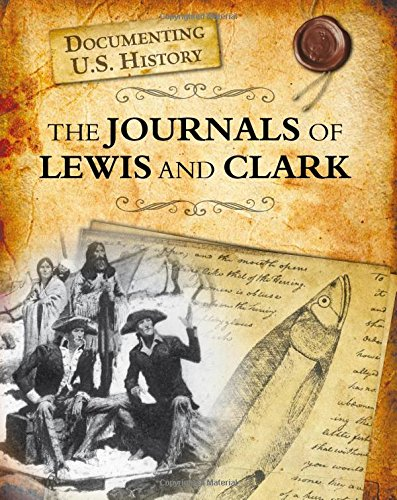 The Journals of Lewis and Clark (Documenting U.S. History) pdf