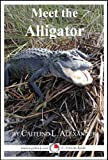 Meet the Alligator: A 15-Minute Book for Early Readers (Meet the Animals 41)