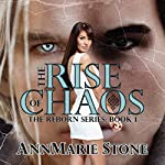 The Rise of Chaos : Reborn, #1, Volume 1 | AnnMarie Stone