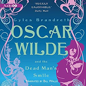 Oscar Wilde and the Dead Man's Smile Audiobook