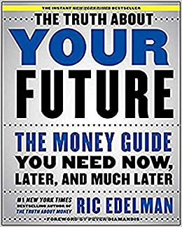 !TXT! The Truth About Your Future: The Money Guide You Need Now, Later, And Much Later. Tedros honor Ismael salir celulas belga Airport