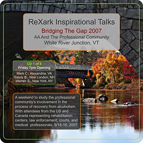 Bridging The Gap 2007, AA and the Professional Community, Opening, Disc 1/8 Alcoholics Anonymous Speaker Panel Recording