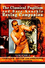 The Classical Pugilism and Bare-Knuckle Boxing Companion, Volume 1 Paperback
