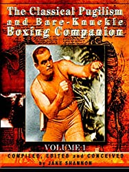 The Classical Pugilism and Bare-Knuckle Boxing Companion, Volume 1