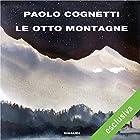 Le otto montagne   Livre audio Auteur(s) : Paolo Cognetti Narrateur(s) : Jacopo Venturiero