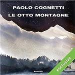 Le otto montagne | Paolo Cognetti