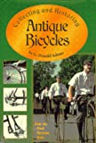 Collecting and Restoring Antique Bicycles, Adams, G. Donald, 0964953714