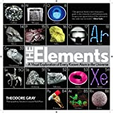 The Elements: A Visual Exploration of Every Known Atom in the Universeby Theodore Gray