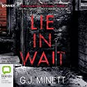 Lie in Wait Audiobook by G. J. Minett Narrated by Joe Jameson