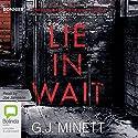 Lie in Wait Audiobook by G. J. Minett Narrated by Joe Jameson