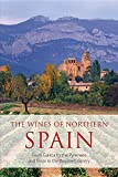 The Wines of Northern Spain: From Galicia to the Pyrenees and Rioja to the Basque Country (Classic Wine Library)