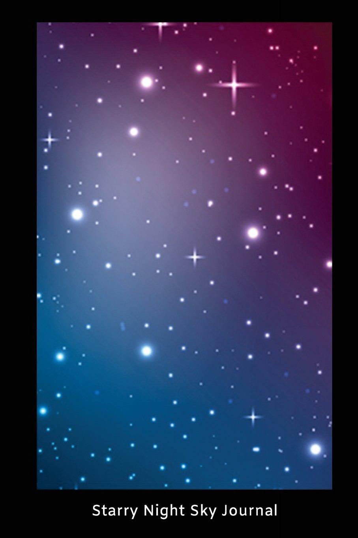 Starry Night Sky Journal: Stars Science Activity Notebook Novelty