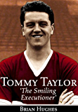 The Tommy Taylor Story: The Smiling Executioner